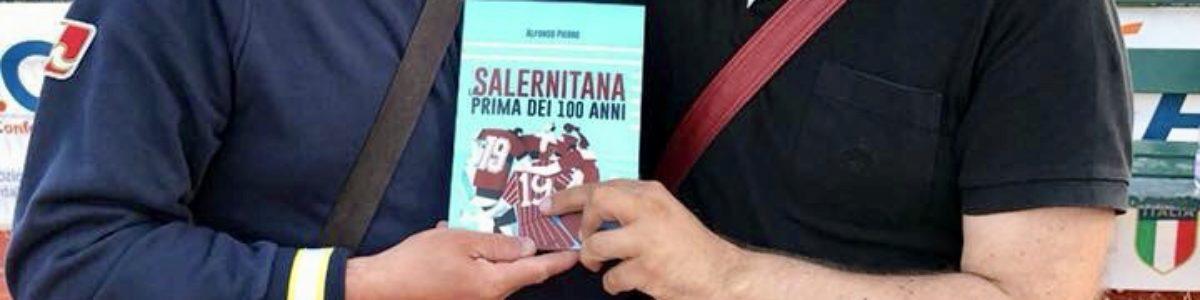 """""""La Salernitana prima dei 100 anni"""", il volume celebrativo del giornalista Alfonso Pierro – INTERVISTA"""